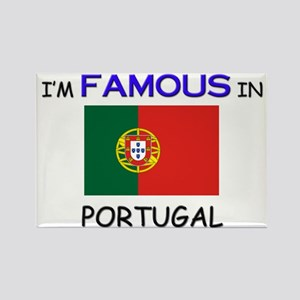 I'd Famous In PORTUGAL Rectangle Magnet